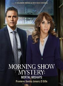 Тайна утреннего шоу: Смертельный случай / Morning Show Mystery: Mortal Mishaps (2018) HDTVRip | HDTV 720p