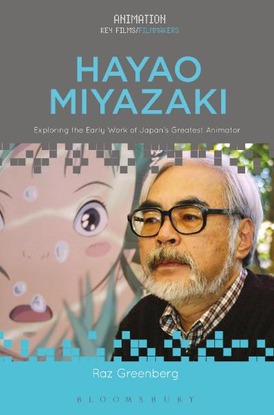 Hayao Miyazaki Exploring the Early Work of Japan's Greatest Animator