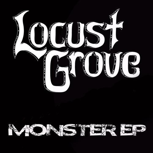 Locust Grove - Monster [EP] (2017)