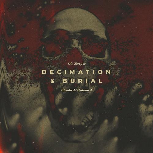 Oh, Sleeper - Decimation & Burial (Single) (2018)