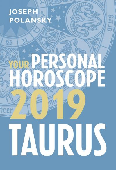 Taurus 2019 Your Personal Horoscope