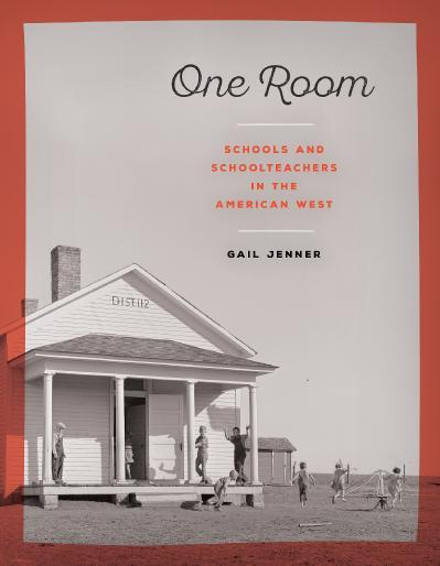 One Room Schools and Schoolteachers in the Pioneer West