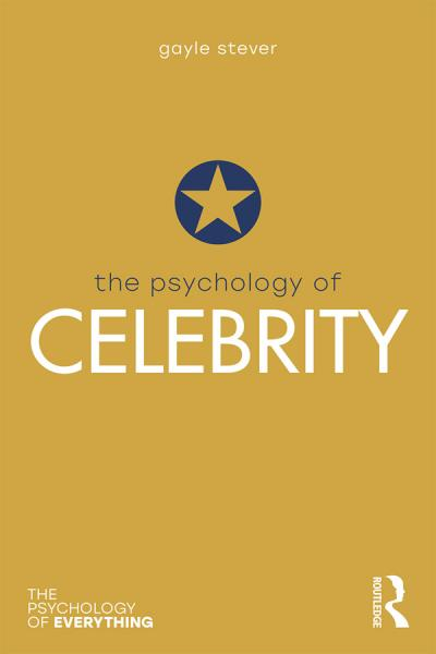 The Psychology of Celebrity (The Psychology of Everything)