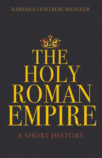 The Holy Roman Empire A Short History