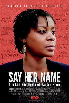 Назови ее имя: Жизнь и смерть Сандры Бланд / Say Her Name: The Life and Death of Sandra Bland (2018)