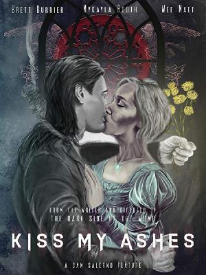 Поцелуй мой прах / Kiss My Ashes (2018)