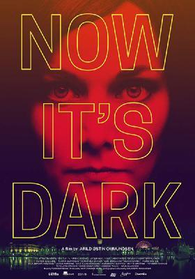 Теперь темно / Now It's Dark (2018)