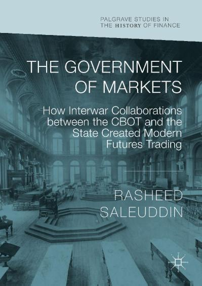 The Government of Markets How Interwar Collaborations between the CBOT and the Sta...