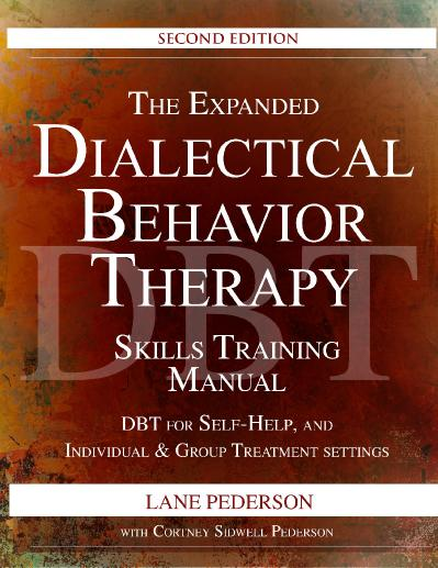 The Expanded Dialectical Behavior Therapy Skills Training Manual, Second Edition