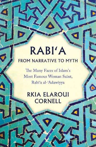 Rabi'a from Narrative to Myth The Many Faces of Islam