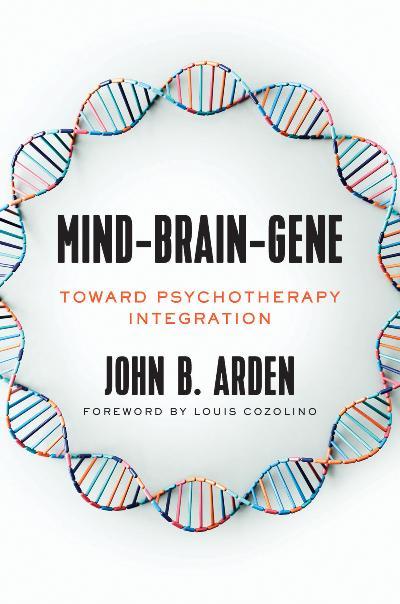 Mind-Brain-Gene Toward Psychotherapy Integration
