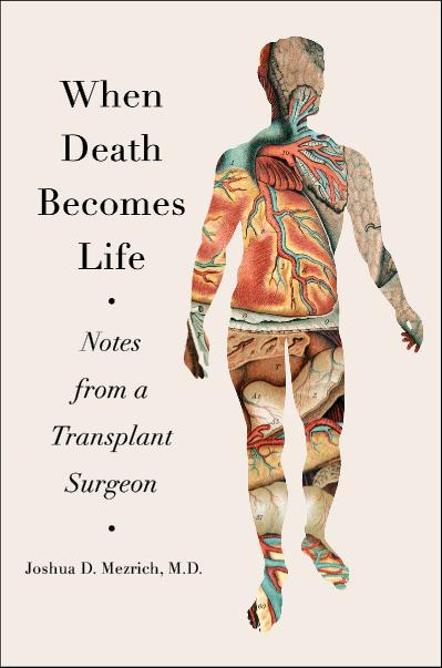 When Death Becomes Life Notes from a Transplant Surgeon