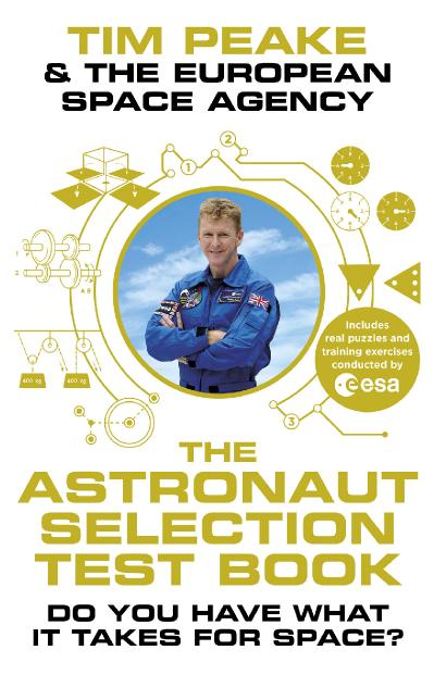 The Astronaut Selection Test Book Do You Have What it Takes for Space