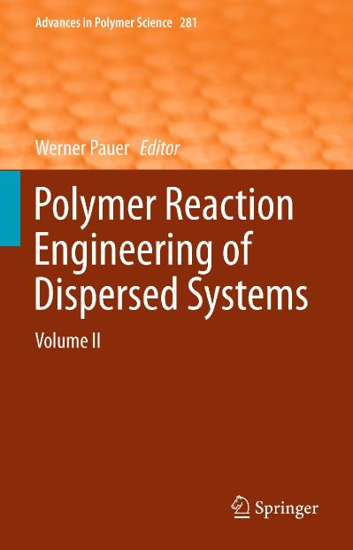 Polymer Reaction Engineering of Dispersed Systems Volume II