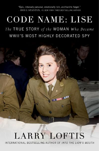 Code Name Lise The True Story of the Woman Who Became WWII