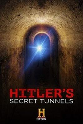 Секретные тоннели Гитлера / Hitler's Secret Tunnels (2019)