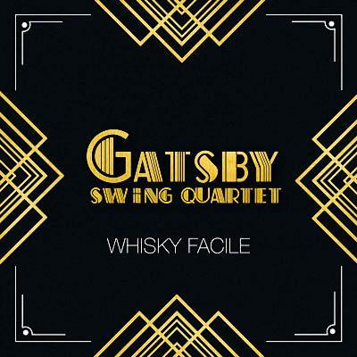 Gatsby Swing Quartet - Whisky facile (2019)