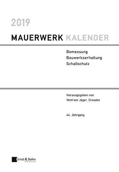 Mauerwerk-Kalender 2019 Bemessung, Bauwerkserhaltung, Schallschutz