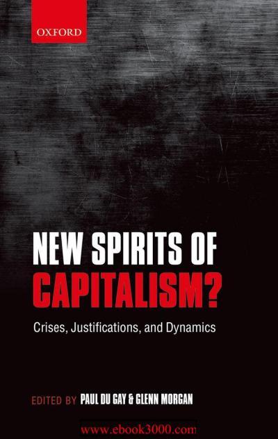 New Spirits of Capitalism-Crises Justifications and Dynamics