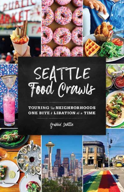 Seattle Food Crawls Touring the Neighborhoods One Bite & Libation at a Time