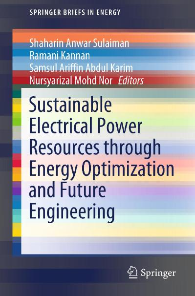 Sustainable Electrical Power Resources through Energy Optimization and Future Engi...