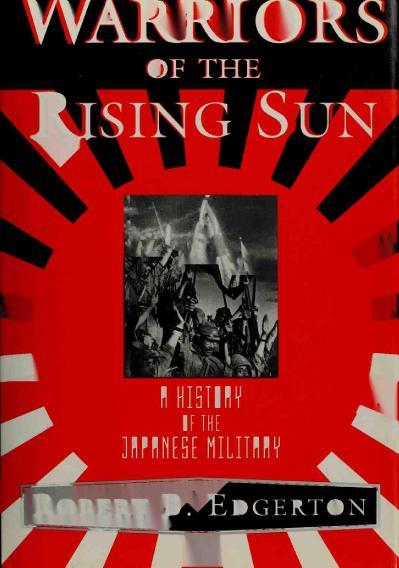Warriors Of The Rising Sun- A Hi 2 Robert Edgerton