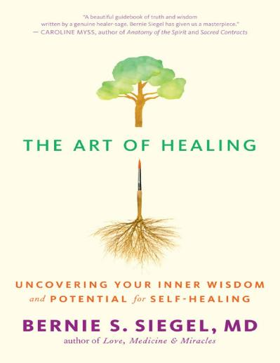 The Art of Hea Bernie S Siegel, Cynthia J Hurn