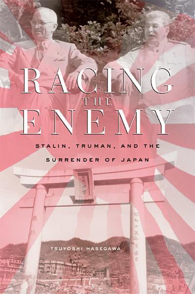 Racing the Enemy- Stalin, Trum Tsuyoshi Hasegawa