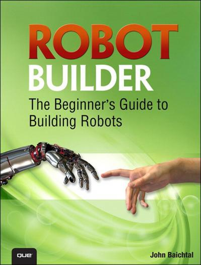 Robot Builder The Beginner's Guide to Building Robots