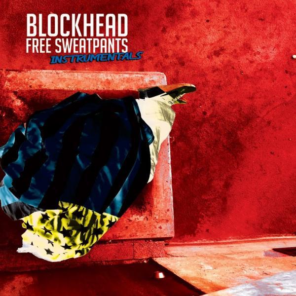 Blockhead Free Sweatpants   The Instrumentals  (2019) Enraged