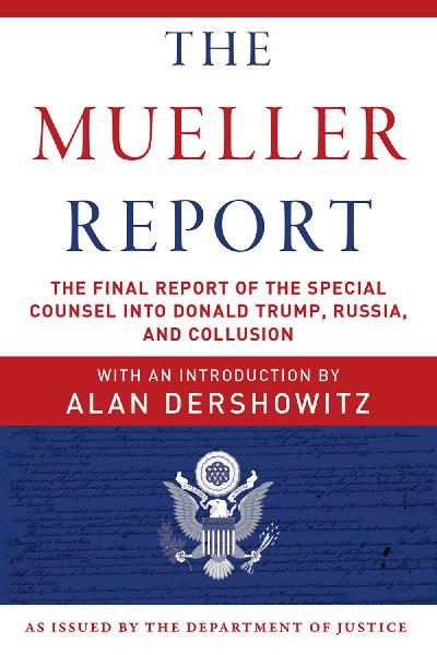 11 THE MUELLER REPORT with an introduction by Alan Dershowitz