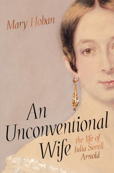 An Unconventional Wife the life of Julia Sorell Arnold