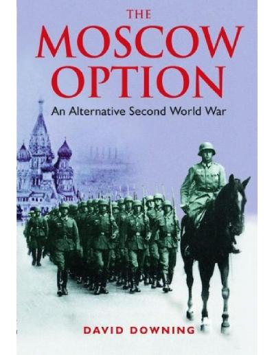 The Moscow Option- An Alternative  David Downing