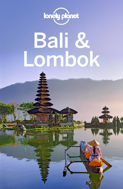 Lonely Planet Bali amp Lombok Travel Guide