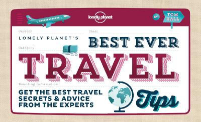 Best Ever Travel Tips - Get the Best Travel Secrets amp Advice from the Experts
