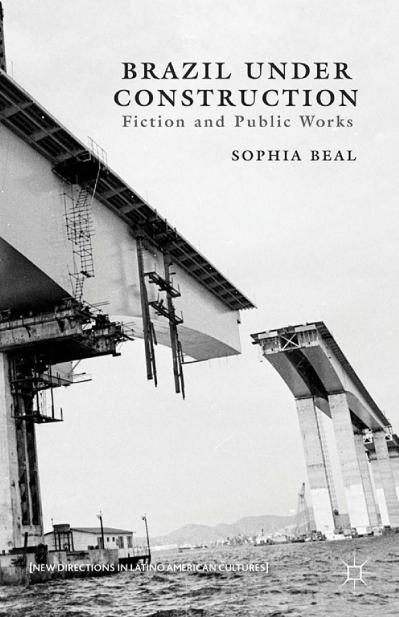 Brazil under Construction Fiction and Public Works
