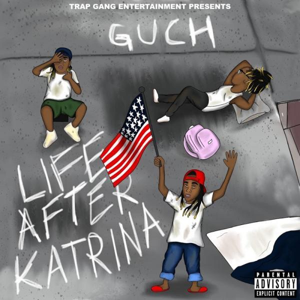 Guch Life After Katrina  (2019) Enraged