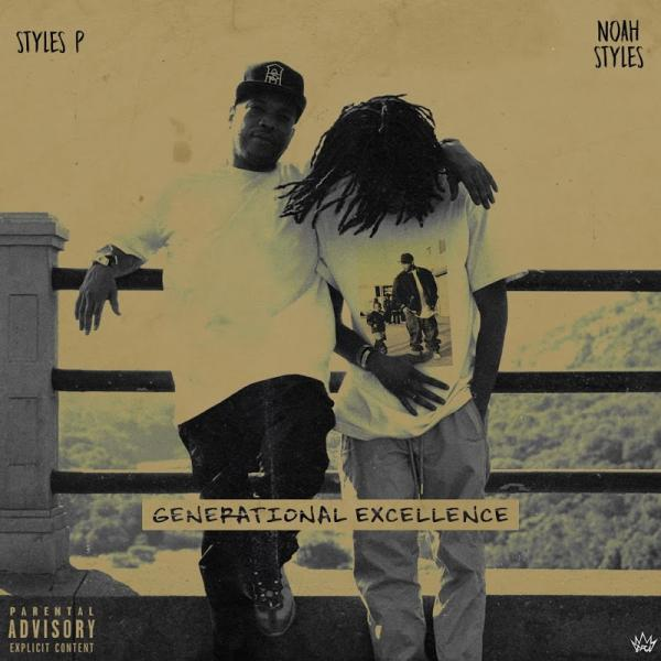 Styles P And Noah Styles Generational Excellence  (2019) Enraged