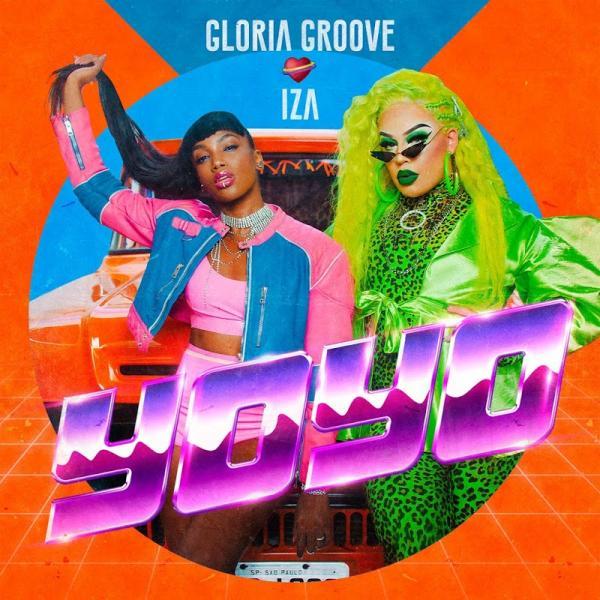 Gloria Groove Feat Iza Yoyo Single  (2019) Enraged