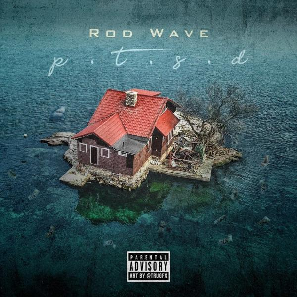 Rod Wave Ptsd  (2019) Enraged