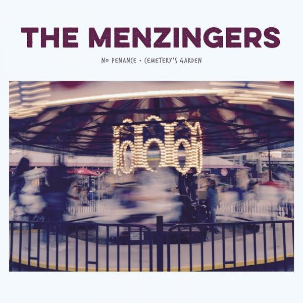 The Menzingers No Penance B  W Cemeterys Garden  (2019) Entitled
