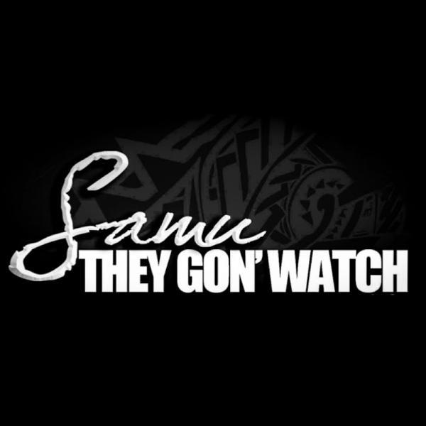Samu They Gon Watch  (2014) Enraged