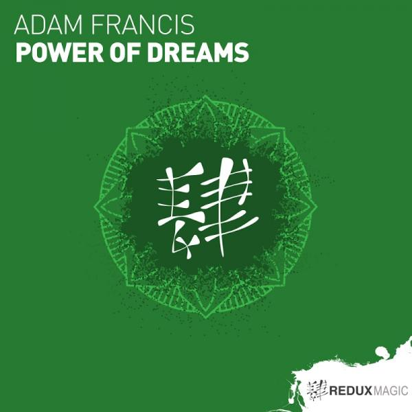 Adam Francis Power Of Dreams Rdxm054  (2019) Entangle