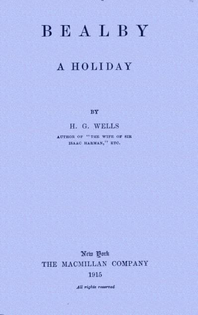 Bealby; A Holiday by H  G  Wells