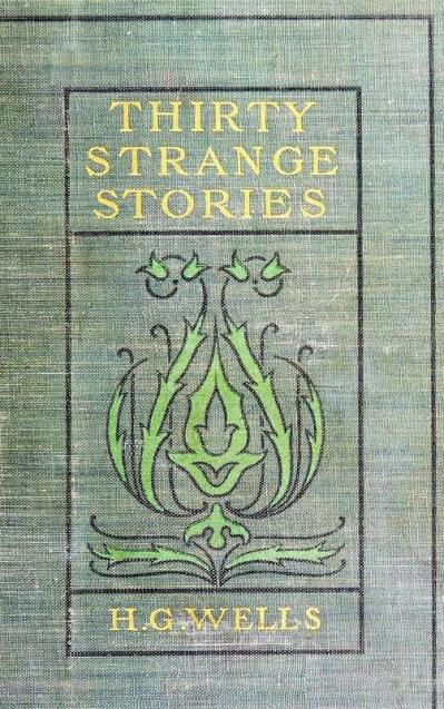 Thirty Strange Stories by H  G  Wells