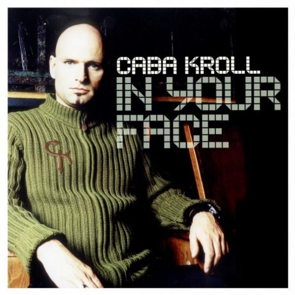 Caba Kroll   In Your Face Kontor200  (2001) Justify Int