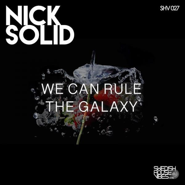 Nick Solid We Can Rule The Galaxy  (2019) Entangle