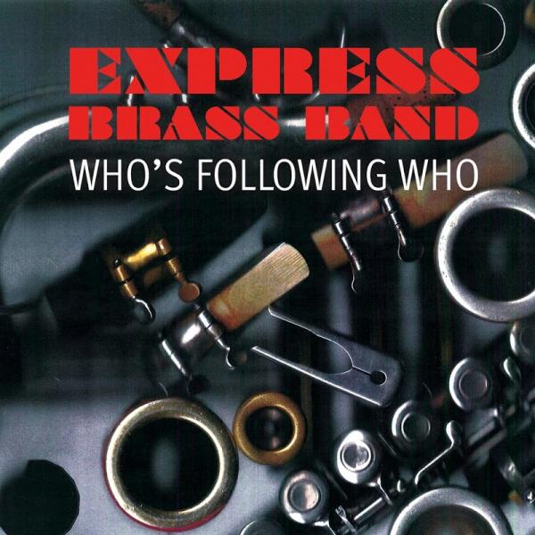 Express Brass Band Whos Following Who  (2019) Enrich