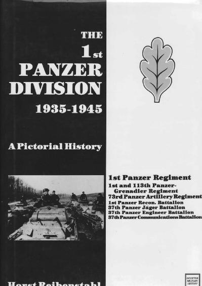 The 1st Panzer Division, 1935 1945 A Pictorial History