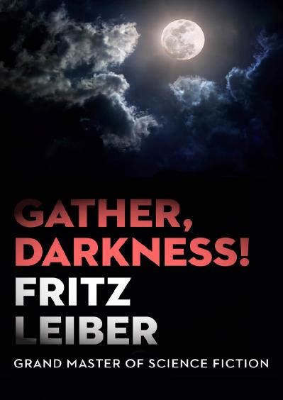 Fritz Leiber   Gather Darkness